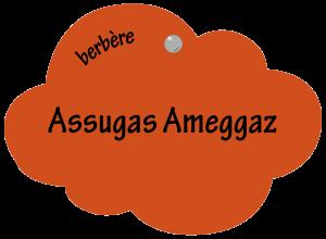 Assugas Ameggaz en berbère